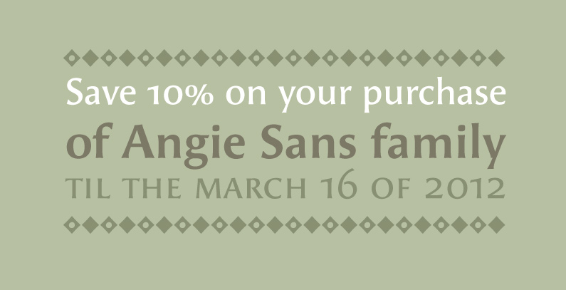 Save 10% on your purchase of Angie Sans using the coupon _