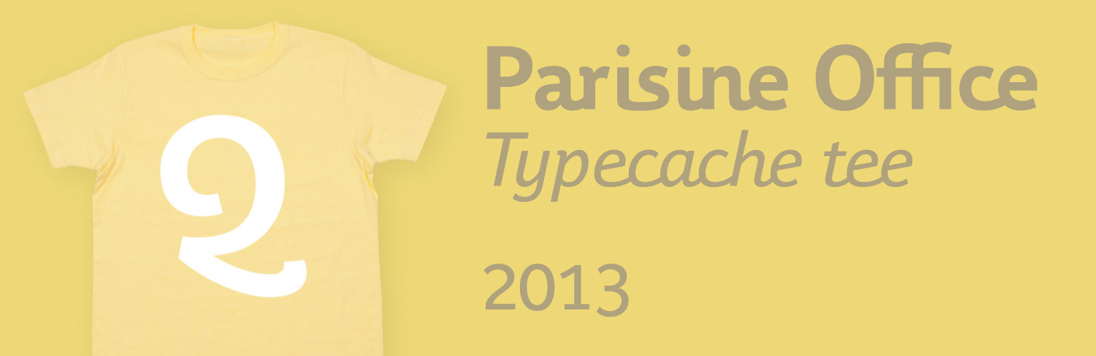 Typecache Tee 2013:Parisine Office Q