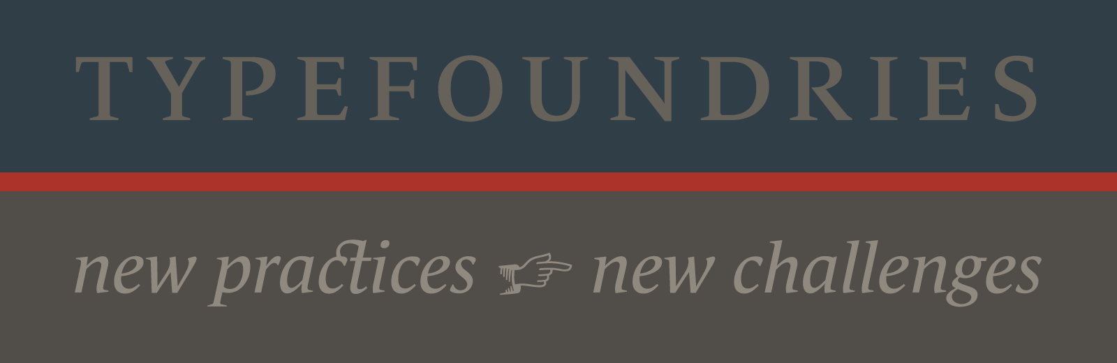Typefoundries: new practices, new challenges
