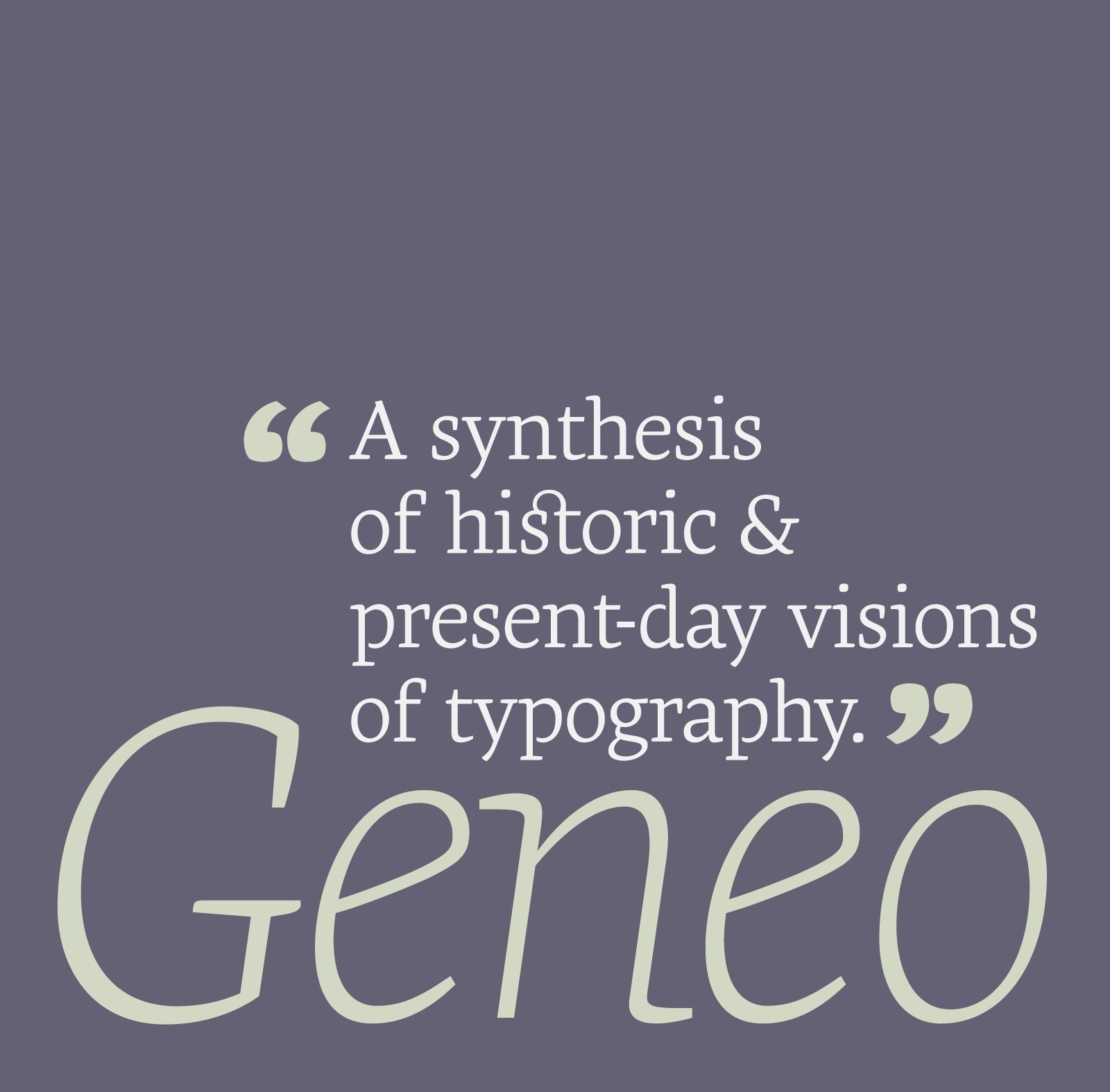 Geneo: a synthesis of historic and present-day visions of typography by Stéphane Elbaz